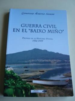 Ver os detalles de:  Guerra civil en el Baixo Miño. Páginas de la historia vivida, 1936-1939