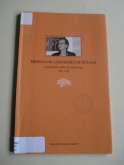 Ver os detalles de:  Maruxa na Casa-Museo de Rosalía. Lembrando a Maruxa Villanueva (1906-1998)