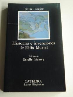 Ver os detalles de:  Historias e invenciones de Félix Muriel (Edición de Estelle Irizarry)