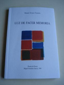 Ver os detalles de:  Luz de facer memoria. Premio de Poesía Miguel González Garcés, 1998