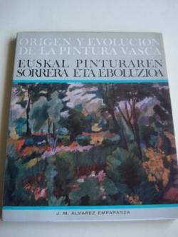 Ver os detalles de:  Origen y evolución de la pintura vasca - Euskal pinturaren sorrera eta eboluzioa (edición bilingüe español-euskera)