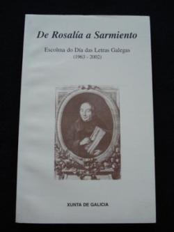 Ver os detalles de:  De Rosalía a Sarmiento. Escolma do Día das Letras Galegas (1963-2002)