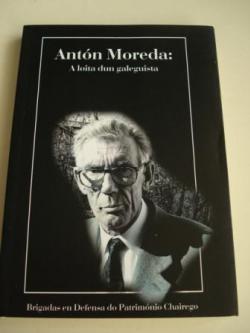 Ver os detalles de:  Antón Moreda. A loita dun galeguista