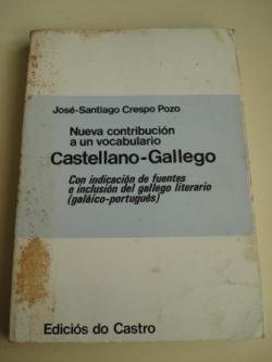 Ver os detalles de:  Nueva contribución a un vocabulario Castellano-Gallego. Con indicación de fuentes e inclusión del gallego literario (Galáico-portugués). Tomo IV (Q - Z)