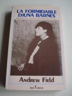Ver os detalles de:  La formidable Djuna Barnes. Biografía de la autora de El bosque de la noche (Traducción del inglés por Elsa Mateo)