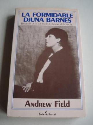La formidable Djuna Barnes. Biografía de la autora de El bosque de la noche (Traducción del inglés por Elsa Mateo) - Ver os detalles do produto