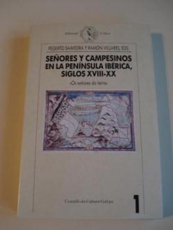 Ver os detalles de:  Señores y campesinos en la Península Ibérica, siglos XVIII-XX. Volumen 1: Os señores da terra (texto en español)