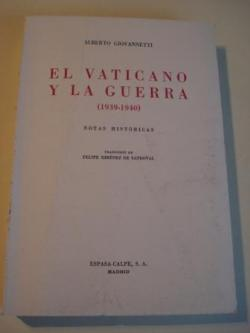 Ver os detalles de:  El Vaticano y la guerra (1939-1940). Notas históricas. Traducción de Felipe Ximénez Sandoval