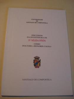 Ver os detalles de:  Discursos da investidura de Dª Nélida Piñón como Doutora Honoris Causa en Filoloxía pola Universidade de Santiago de Compostela
