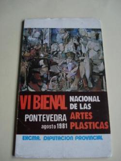 Ver os detalles de:  VI Bienal Nacional de las artes plásticas. Pontevedra, agosto 1981. Catálogo