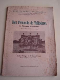 Ver os detalles de:  Don Fernando de Valladares. 2º Vizconde de Fefiñanes (Ensayo biográfico-histórico-crítico) Carta-Prólogo de D. Manuel Casás, Presidente de la Real Academia Gallega