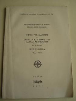 Ver os detalles de:  Índice por materias e Índice por materias de Cartas al director de la Revista HIDALGUÍA 1953-1977