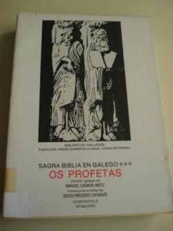 Ver os detalles de:  Sagrada Biblia en galego. Os Profetas. Versión galega de Manuel Casado Nieto. Introduciós e notas de Xesús Precedo Lafuente