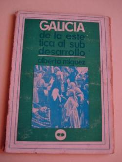 Ver os detalles de:  Galicia: De la estética al subdesarrollo