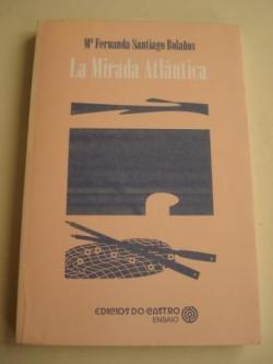 Ver os detalles de:  La mirada Atlántica (Literatura gallega y peregrinación interior)