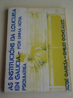 Ver os detalles de:  As institucións da loucura en Galicia (Por unha nova psiquiatría)