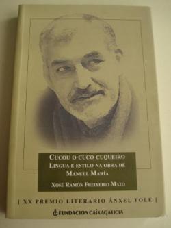 Ver os detalles de:  Cucou o cuco cuqueiro. Lingua e estilo na obra de Manuel María (XX Premio literario Ánxel Fole)